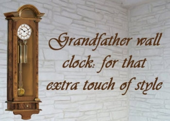Grandfather wall clock: for that extra touch of style