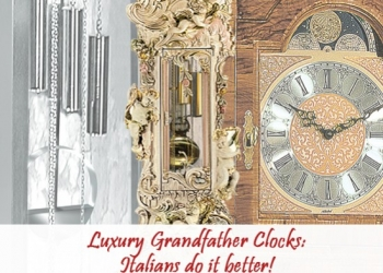Luxury Grandfather Clocks: Italians do it better!
