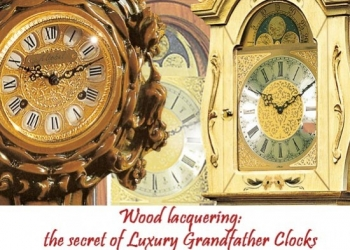 Wood lacquering: the secret of Luxury Grandfather Clocks
